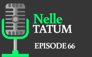 EP 66 – Nelle Tatum | Big Data Now, Big Bucks Later!