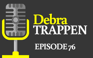 EP 76 – Debra Trappen | Firing Up the Real Estate Industry