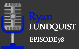 EP 78 – Ryan Lundquist | The Value of Trusting the Market